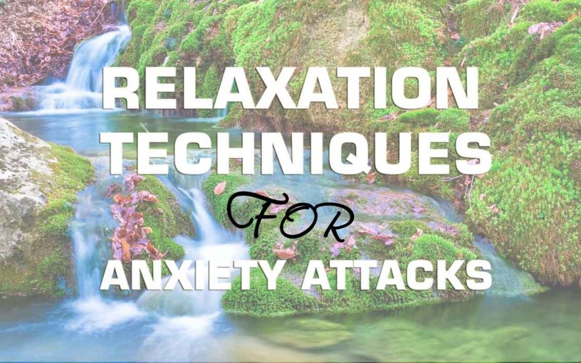 Relaxation techniques for anxiety attacks