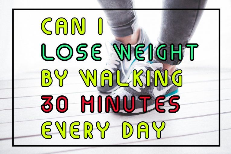 Can I lose weight by walking 30 minutes every day