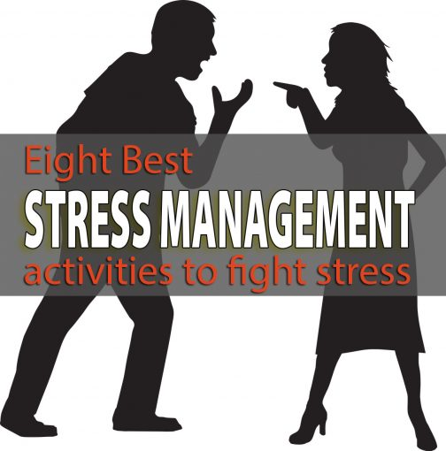 Eight Stress management activities to fight stress