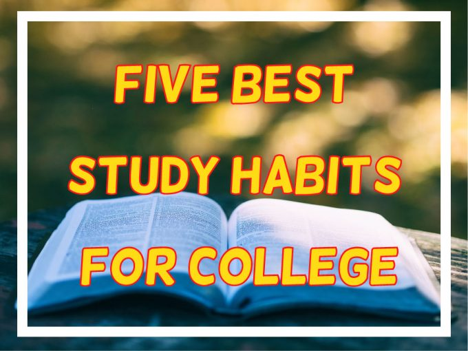 Five Best study Habits for College