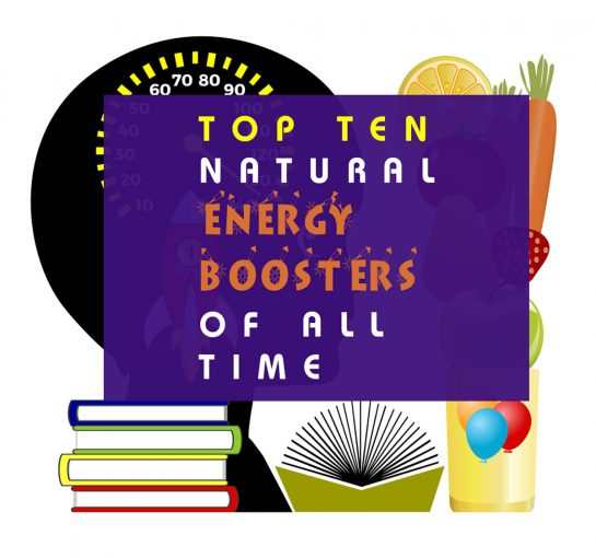 Top ten natural Energy Boosters of all time