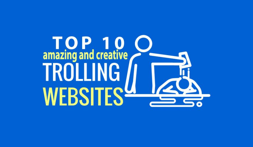 Top 10 amazing and creative trolling websites