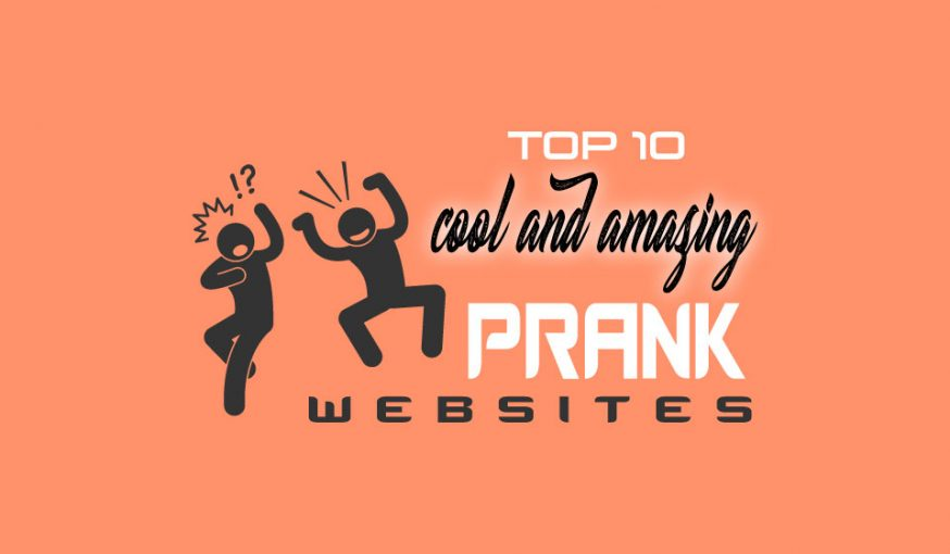 Top 10 cool and amazing prank websites