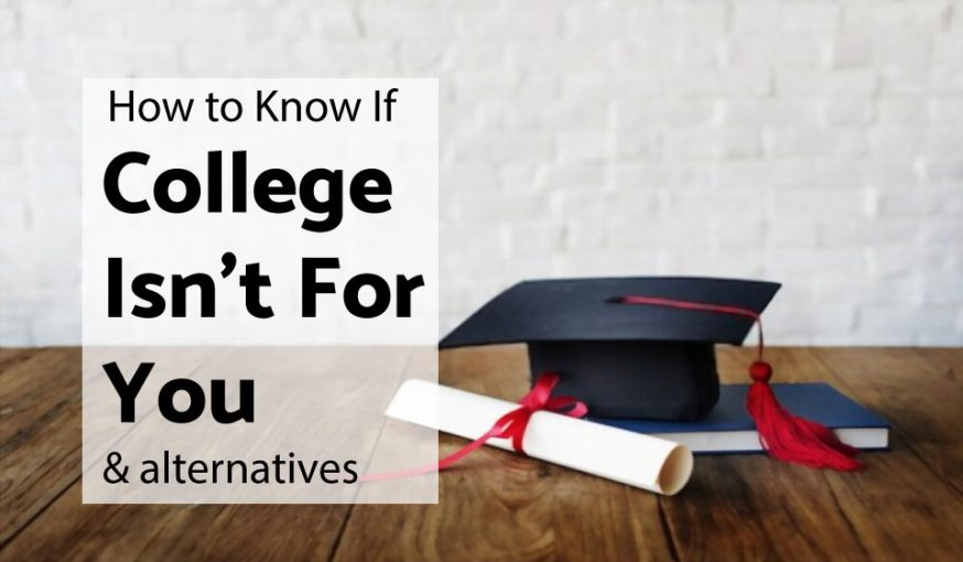 How to Know If College Isn't For You and alternatives