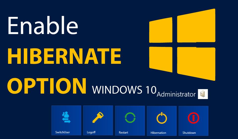 How to enable hibernate option in windows 10