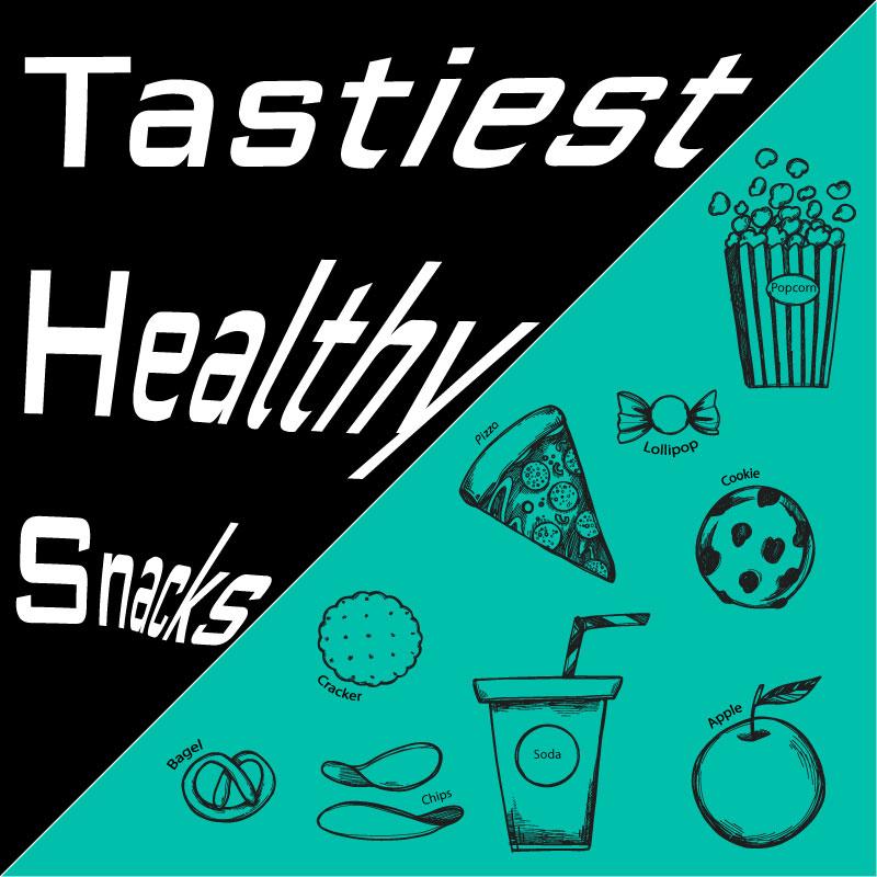 Tastiest Healthy Snacks