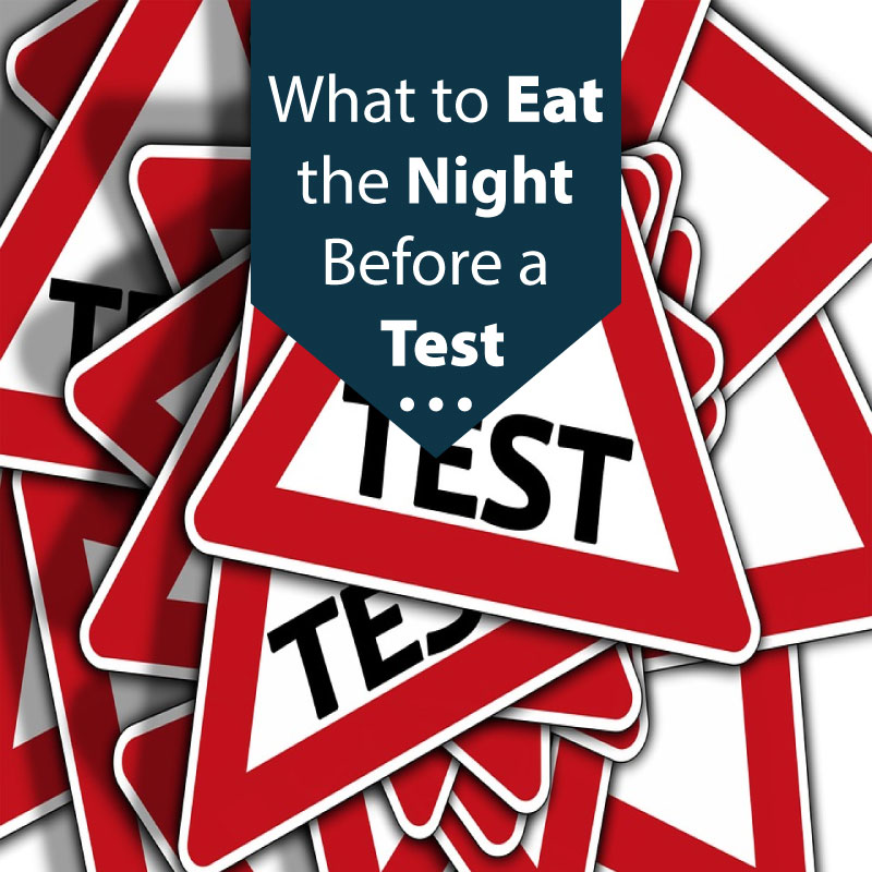 What to Eat the Night Before a Test