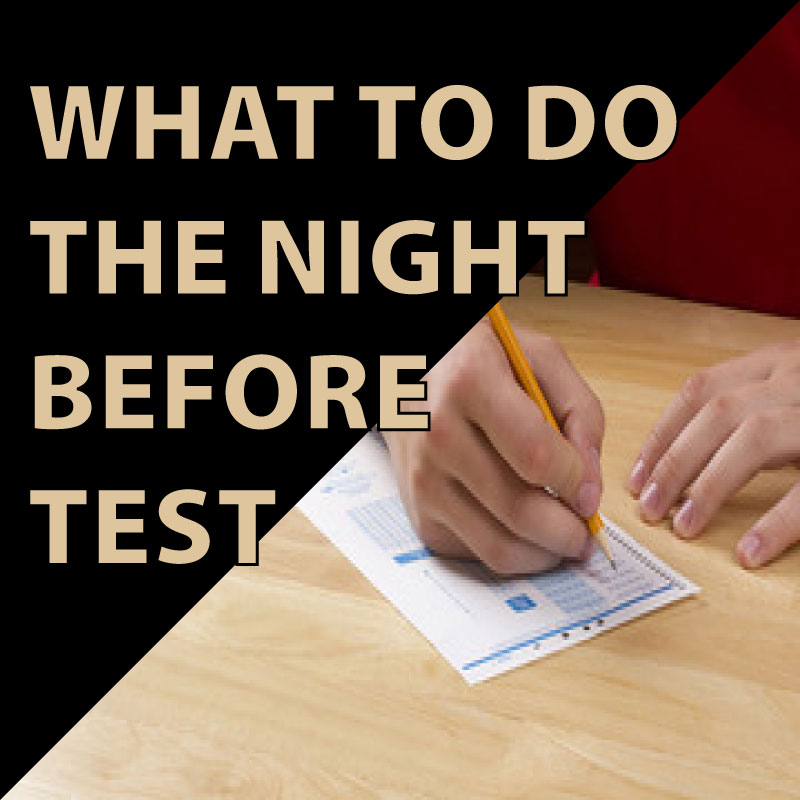 what to do night before a test